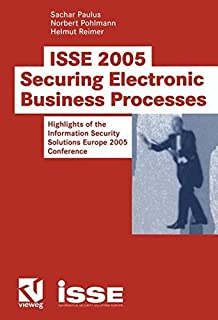 ISSE 2005 ― Securing Electronic Business Processes: Highlights of the Information Security Solutions Europe 2005 Conference