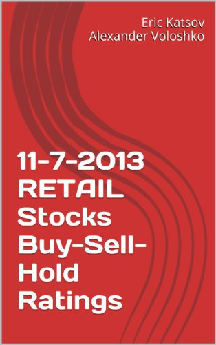 11-7-2013 RETAIL Stocks Buy-Sell-Hold Ratings (Buy-Sell-Hold+ Stocks iPhone App) (English Edition)