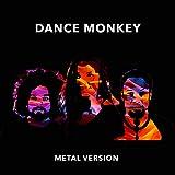 Dance Monkey (Metal Version)