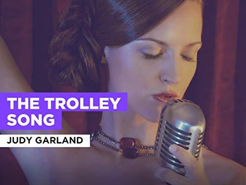 The Trolley Song al estilo de Judy Garland