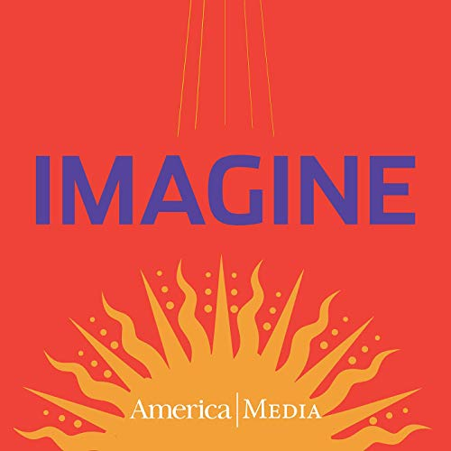 Imagine: A Guide to Jesuit Prayer Podcast By America Media cover art
