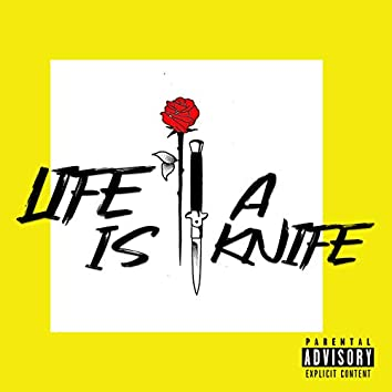 Life Is a Knife