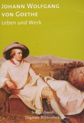 Digitale Bibliothek Sonderband: Johann Wolfgang von Goethe - Leben und Werk