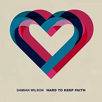 Hard to Keep Faith