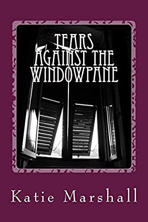 Tears Against the Windowpane