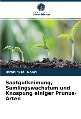 Saatgutkeimung, Sämlingswachstum und Knospung einiger Prunus-Arten
