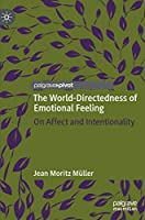 The World-Directedness of Emotional Feeling: On Affect and Intentionality
