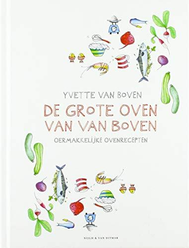 De grote oven van Van Boven: Oermakkelijke ovenrecepten