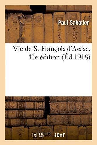 Vie de S. François d'Assise. 43e édition PDF Books