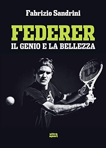 Federer: Il genio e la bellezza