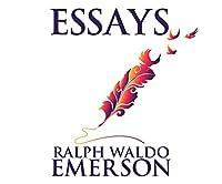Essays Ralph Waldo Emerson