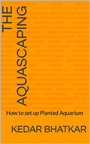 The Aquascaping: How to set up Planted Aquarium (English Edition)