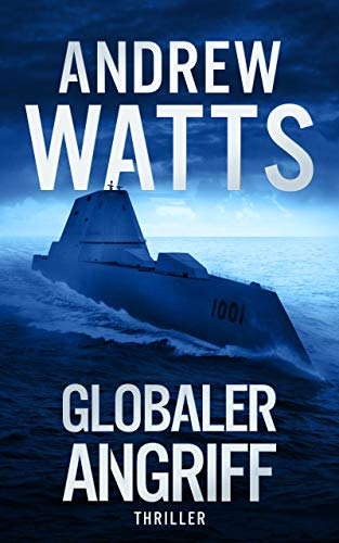 Globaler Angriff (Die Architekten des Krieges Reihe 6)