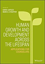Human Growth and Development Across the Lifespan: Applications for Counselors