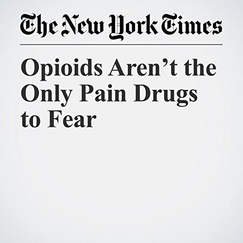 Opioids Aren't the Only Pain Drugs to Fear copertina