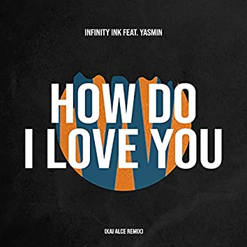 How Do I Love You (Kai Alce Remix)