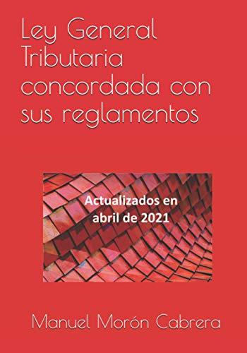 Ley General Tributaria concordada con sus reglamentos: Actualizada a Septiembre de 2020