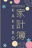 Atemporal KAKEBO: Cuaderno diario para la gestión de cuentas para mantener un presupuesto y ahorrar con el método japonés | para manejar cuentas ... sus gastos para guardar dinero mensualmente