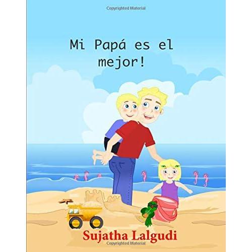 Childrens Spanish books: Mi Papa es el mejor: Childrens books in Spanish,Libros