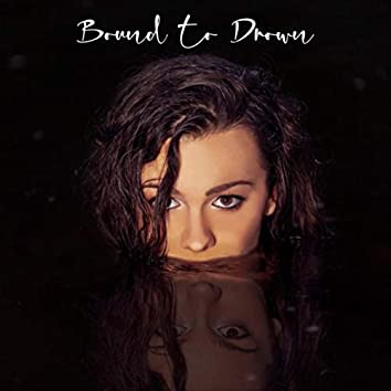 Bound to Drown