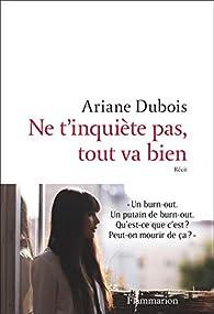 Ne t'inquiète pas, tout va bien par Ariane D.