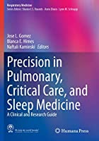 Precision in Pulmonary, Critical Care, and Sleep Medicine: A Clinical and Research Guide (Respiratory Medicine)