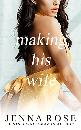 Making His Wife by [Jenna Rose]