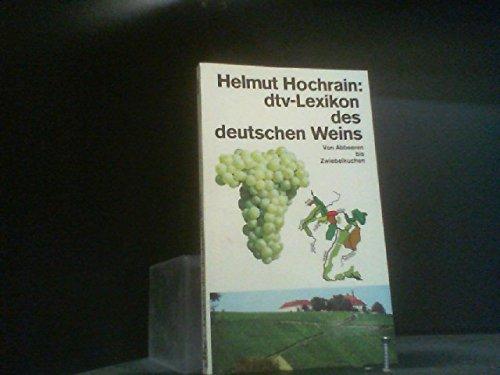 dtv - Lexikon des deutschen Weins. Von Abbeeren bis Zwiebelkuchen.