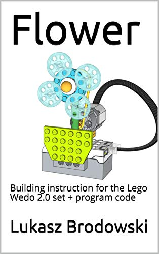 Flower: Building instruction for the Lego Wedo 2.0 set + program code (English Edition)