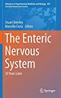 The Enteric Nervous System: 30 Years Later (Advances in Experimental Medicine and Biology (891))