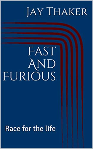 Fast And Furious: Race for the life (First Book 1) (English Edition)