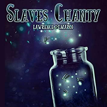 Slaves Chanty
