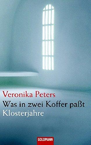 Buchseite und Rezensionen zu 'Was in zwei Koffer paßt: Klosterjahre (Hardcover Non-Fiction)' von  Veronika Peters