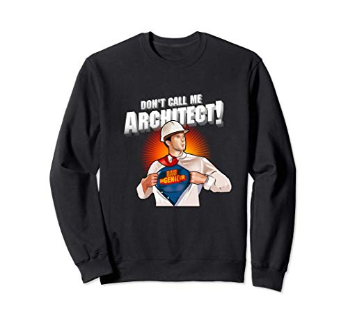 Civil Engineer Design Architect Super Hero Civil Engineer Sweatshirt