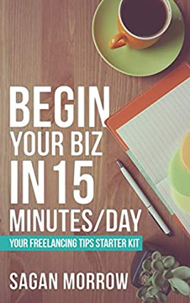 Begin Your Biz in 15 Minutes/Day