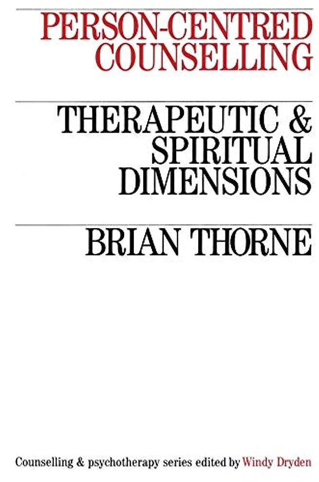 葉を集めるいつも許すPerson-Centred Counselling: Therapeutic and Spiritual Dimensions (Counselling and Psychotherapy)