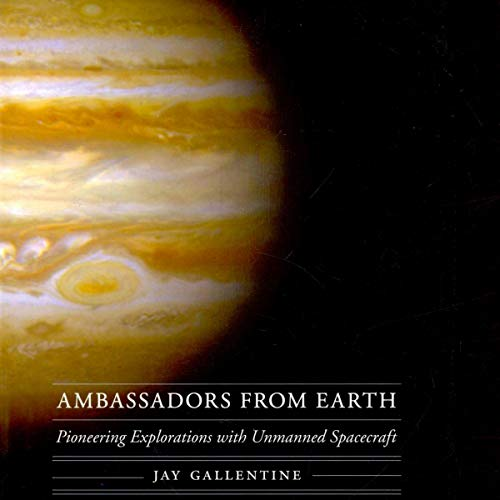 Ambassadors from Earth: Pioneering Explorations with Unmanned Spacecraft cover art