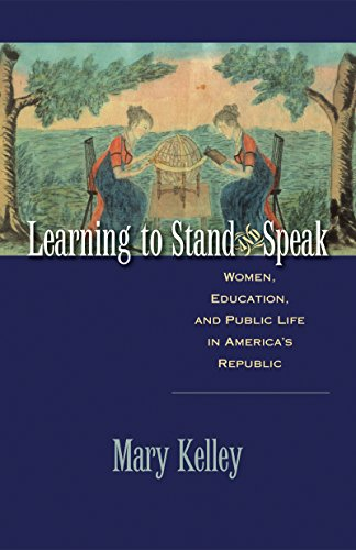 Learning to Stand and Speak: Women, Education, and Public Life in America's Republic (Published by the Omohundro Institu