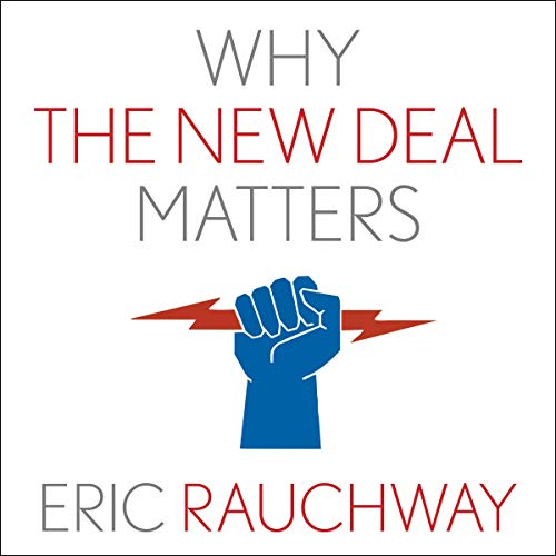 Why the New Deal Matters Audiobook By Eric Rauchway cover art
