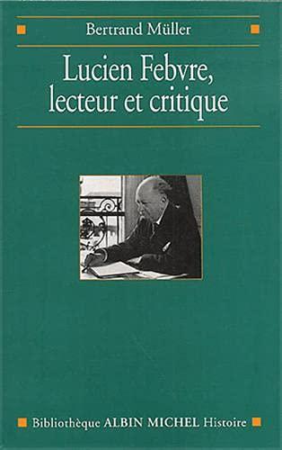 Lucien Febvre, Lecteur Et Critique: 6069983