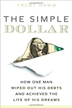 The Simple Dollar: How One Man Wiped Out His Debts and Achieved the Life of His Dreams