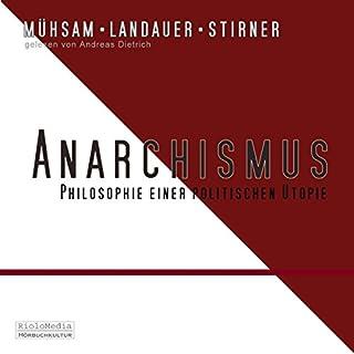 Anarchismus                   Autor:                                                                                                                                 Erich Mühsam,                                                                                        Gustav Landauer,                                                                                        Max Stirner                               Sprecher:                                                                                                                                 Andreas Dietrich                      Spieldauer: 56 Min.     20 Bewertungen     Gesamt 4,4