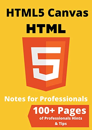 HTML5 Canvas: Learn HTML- Hints & Tips for Professionals (English Edition)