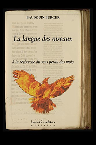 La langue des oiseaux: à la recherche du sens perdu des mots