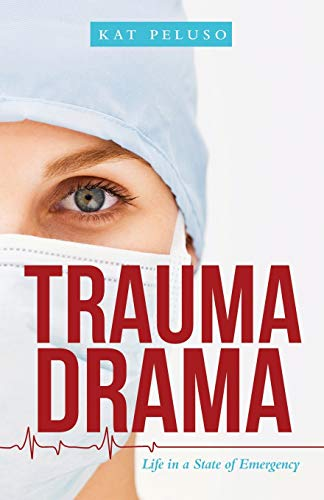 Compare Textbook Prices for Trauma Drama: Life in a State of Emergency  ISBN 9781480892217 by Peluso, Kat