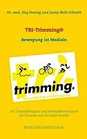 TRI-Trimming(R): Bewegung ist Medizin