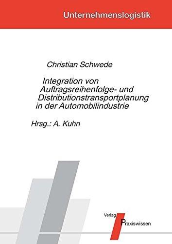 Integration von Auftragsreihenfolge- und Distributionstransportplanung in der Automobilindustrie (Unternehmenslogistik)