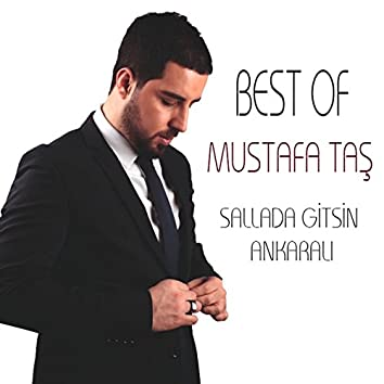 Best Of Mustafa Taş / Sallada Gitsin Ankaralı