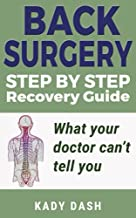 Step by Step Back Surgery: A Recovery Guide: What your doctor can't tell you.