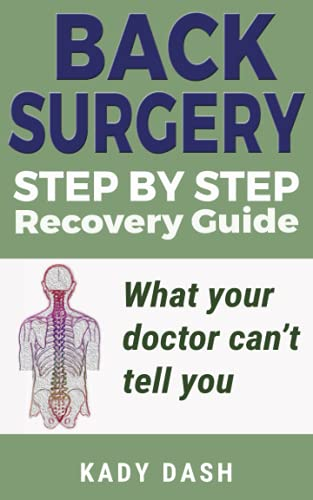 Step by Step Back Surgery: A Recovery Guide: What...